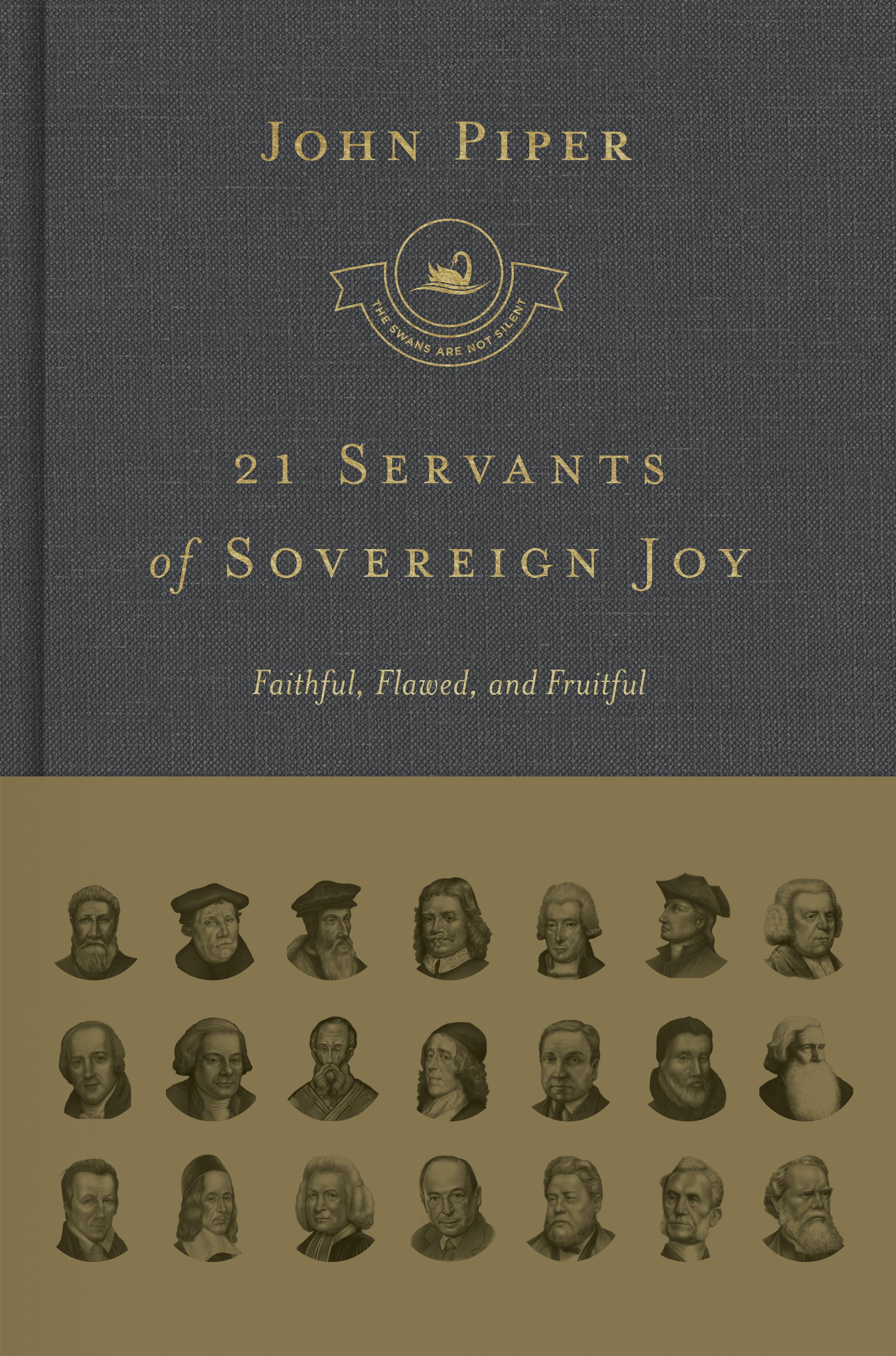 21 Servants of Sovereign Joy: Faithful, Flawed, and Fruitful
