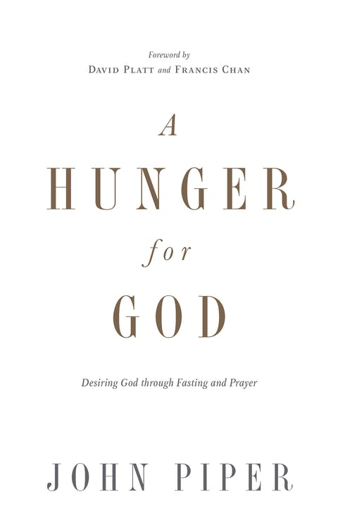 A Hunger for God | Desiring God