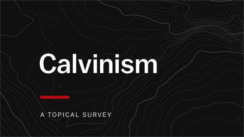 Calvinism | Desiring God