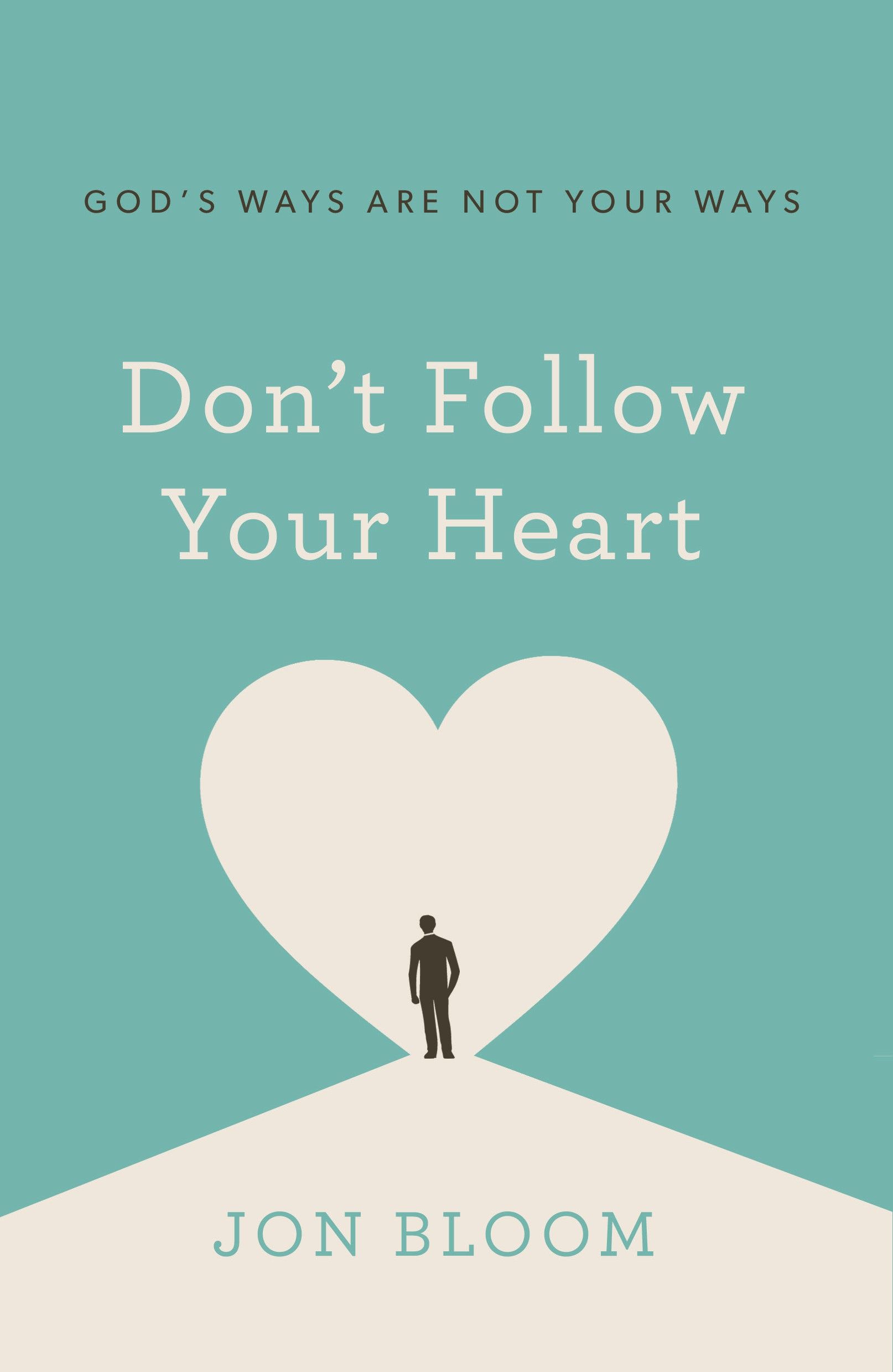 Don't Follow Your Heart (New Book)