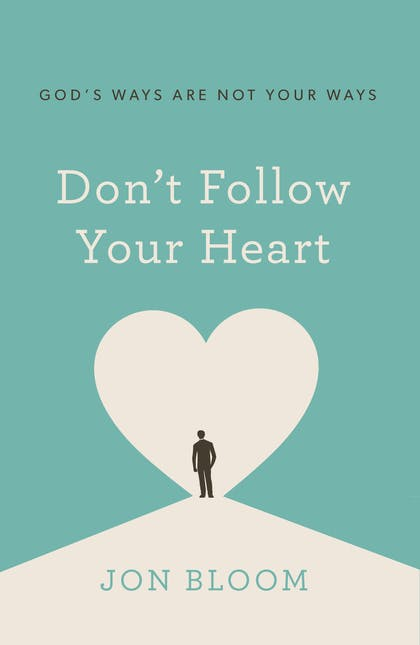 Don't Follow Your Heart book