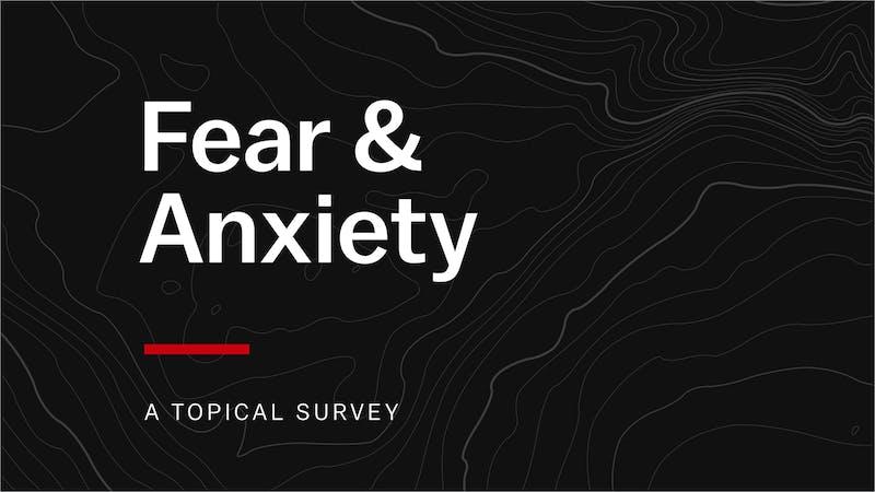 Fear & Anxiety   Desiring God