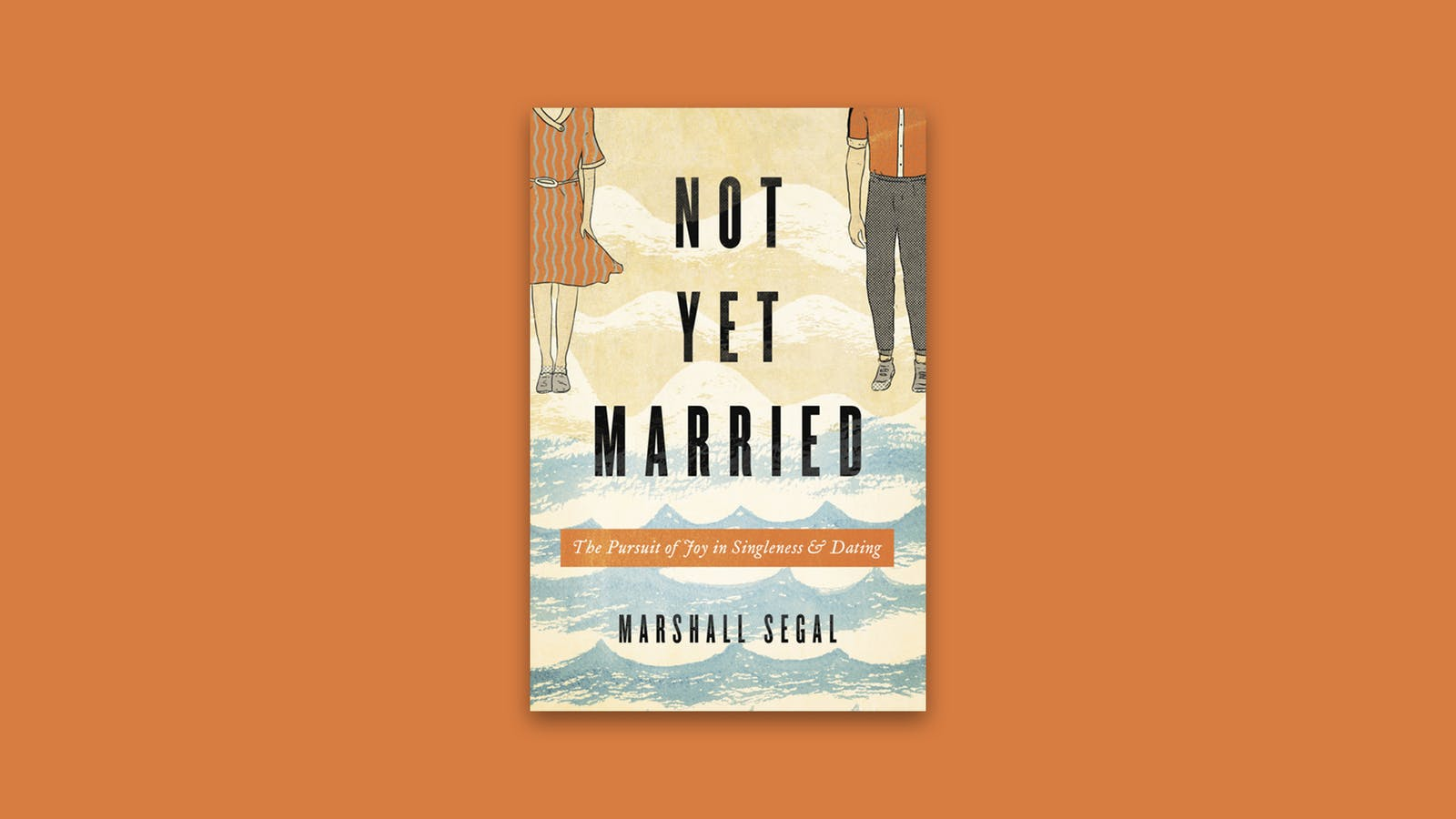 Free eBook: 'Not Yet Married' | Desiring God