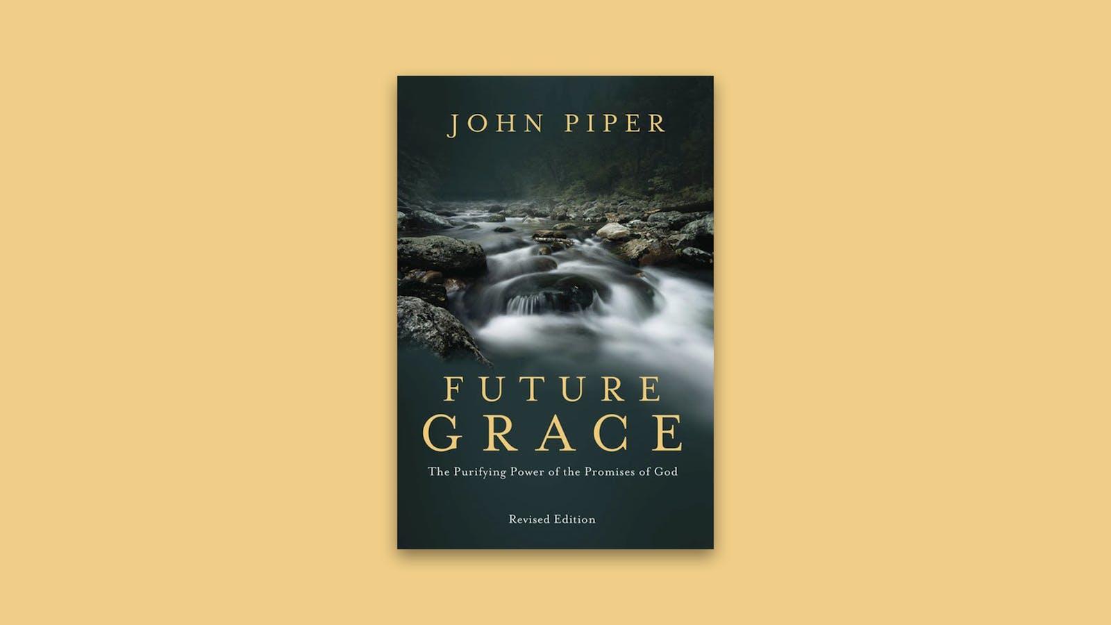 Future grace desiring god fandeluxe Choice Image