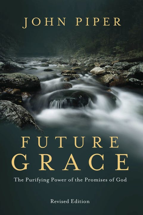 Future Grace | Desiring God