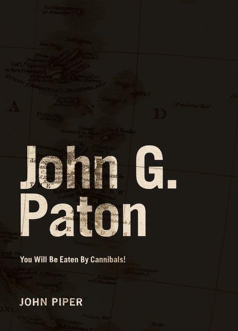 John g paton desiring god book image fandeluxe Gallery