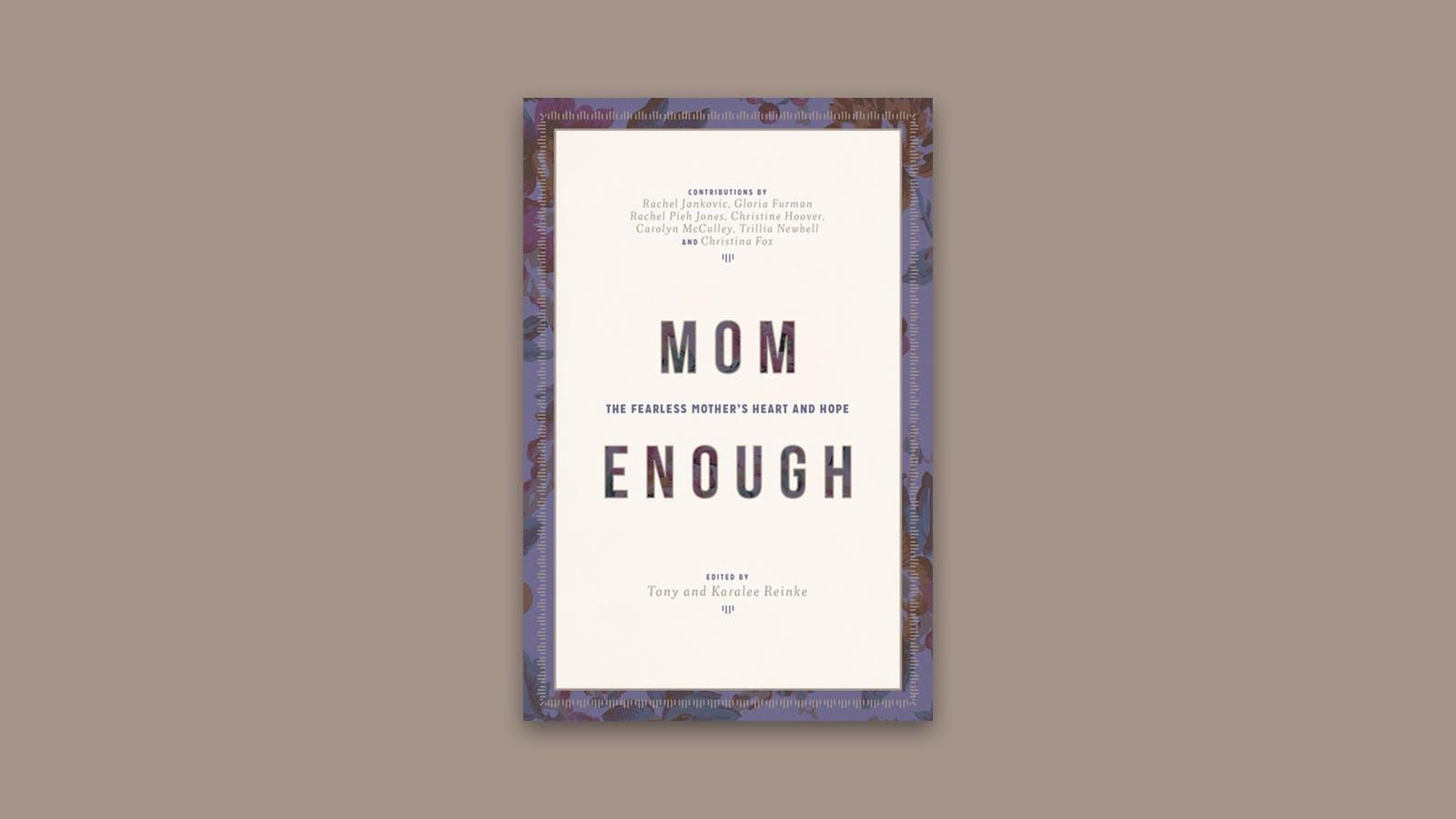 Mom Enough | Desiring God