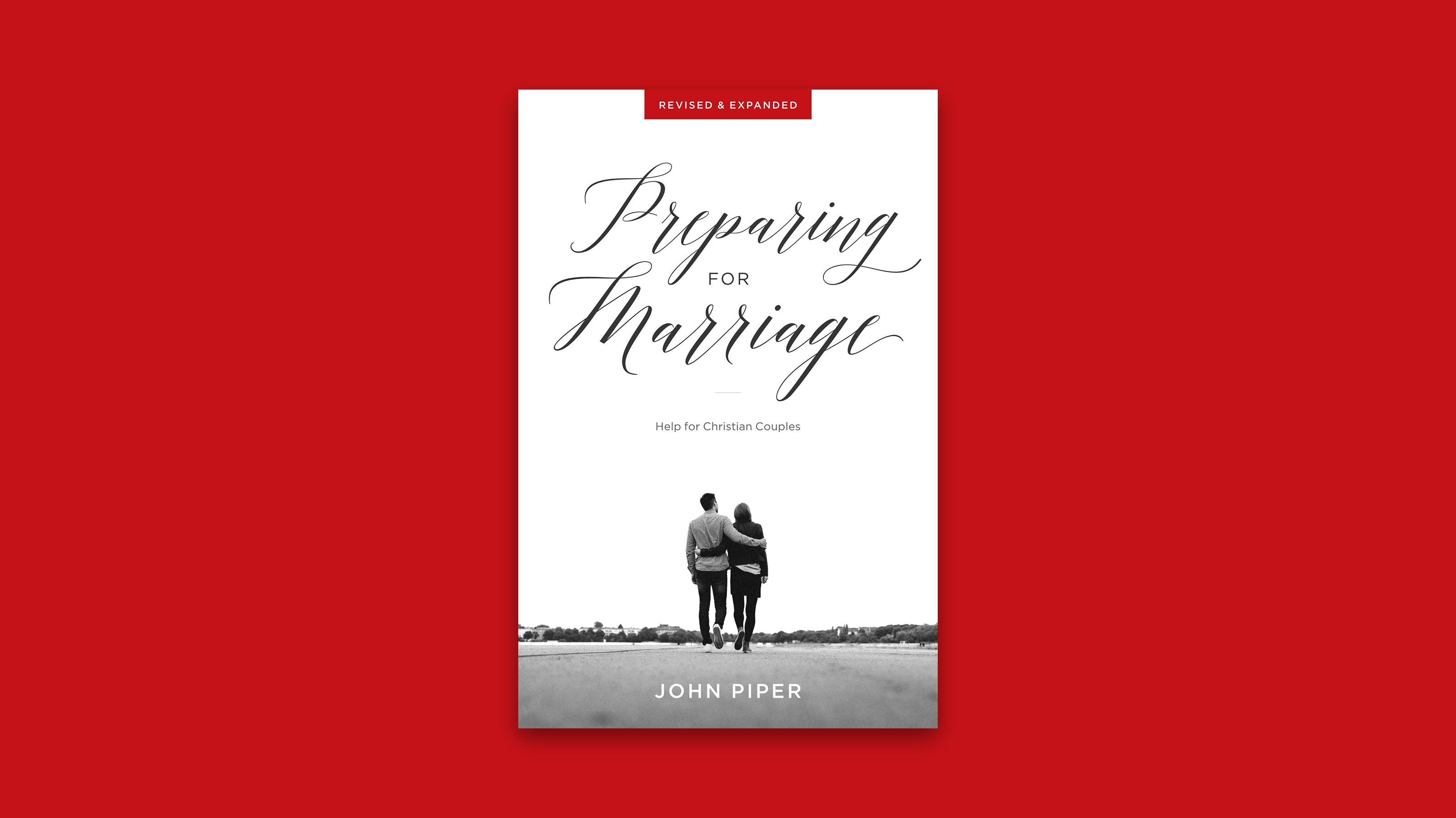 preparing for marriage: help for christian couples | desiring god