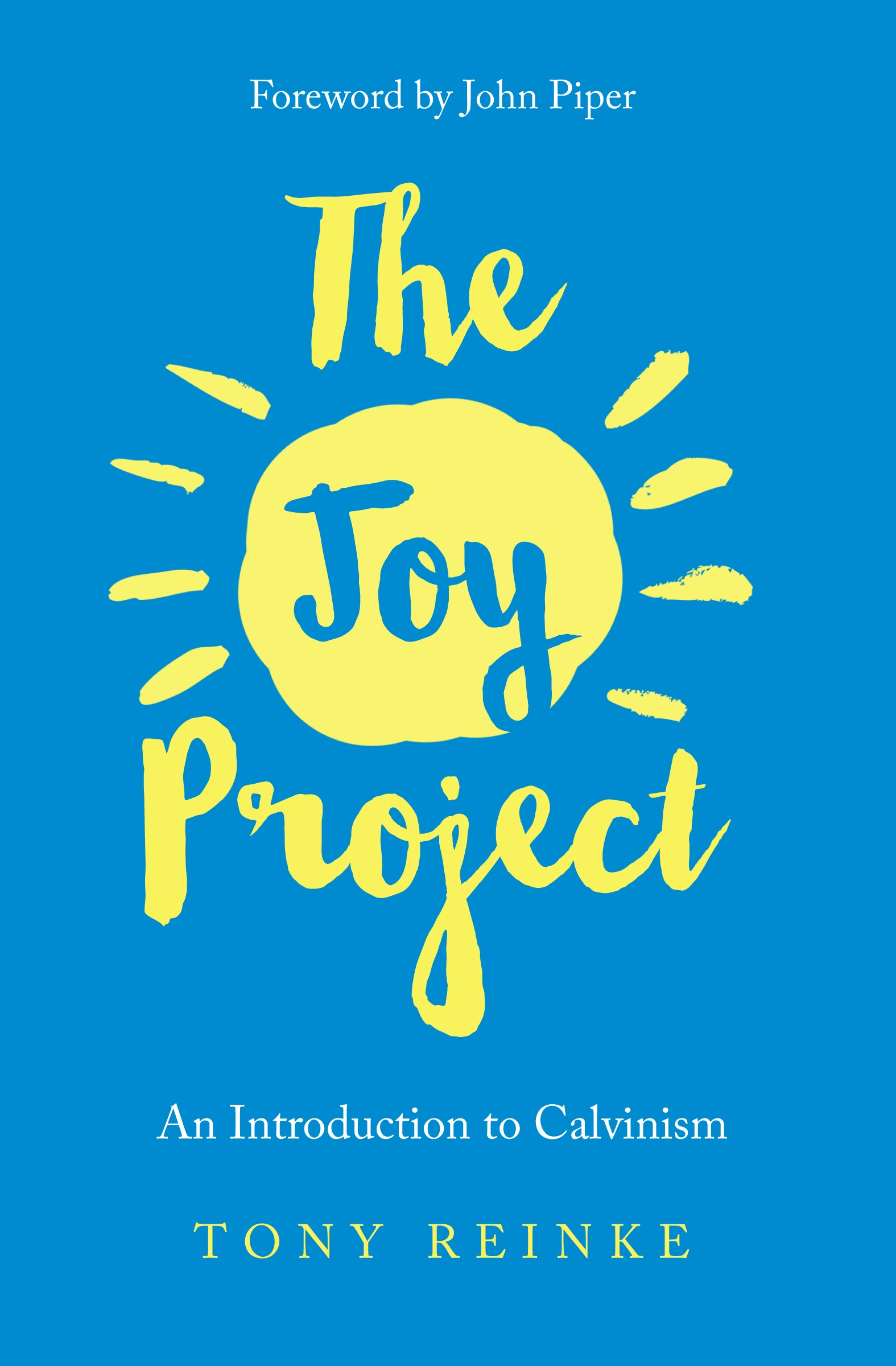 The Joy Project: An Introduction to Calvinism