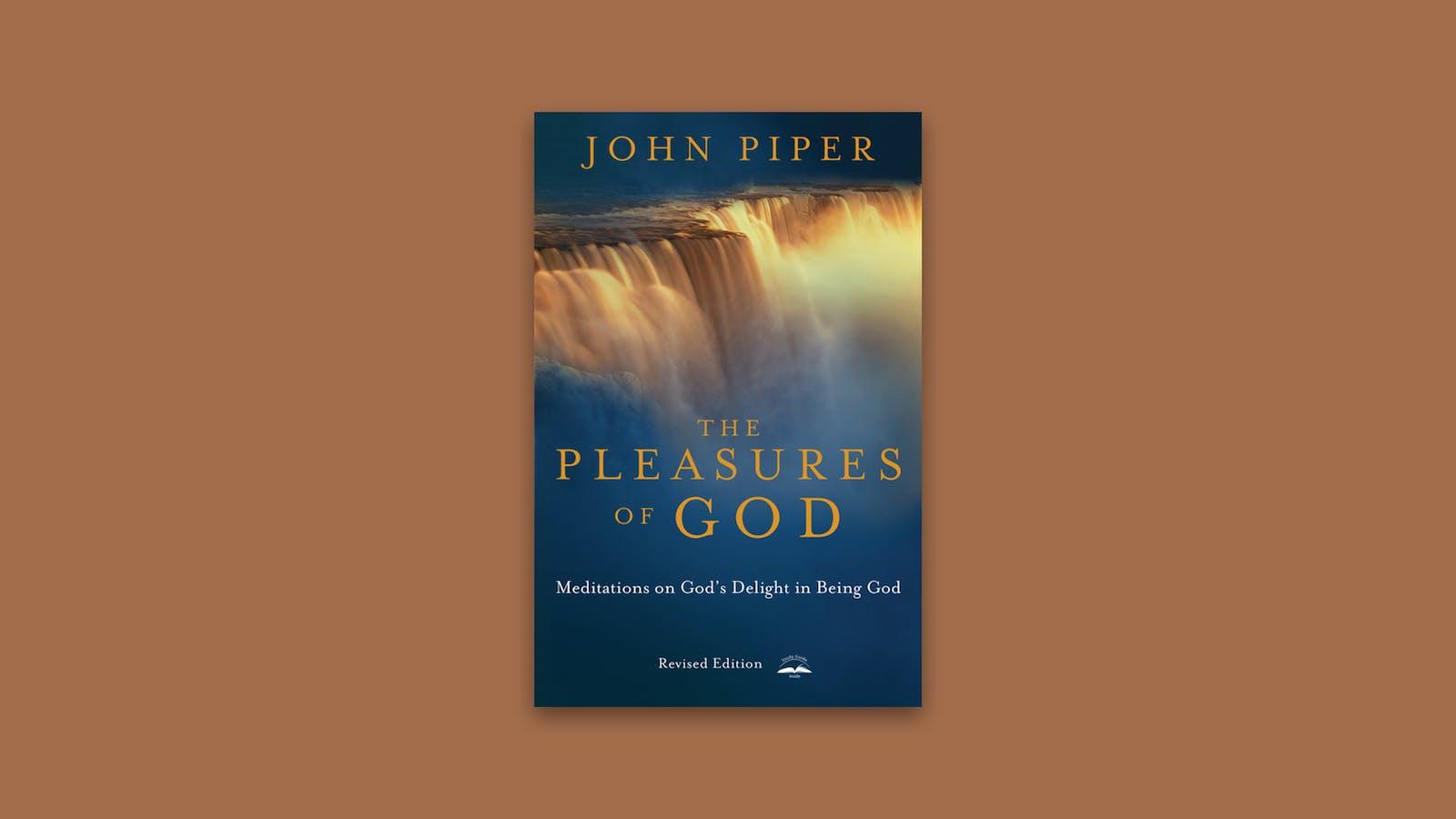 The pleasures of god desiring god fandeluxe Choice Image